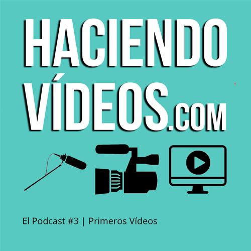 #3 Primeros Vídeos