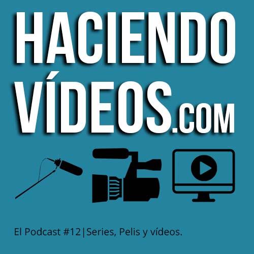 #12 – Pelis, series y vídeos