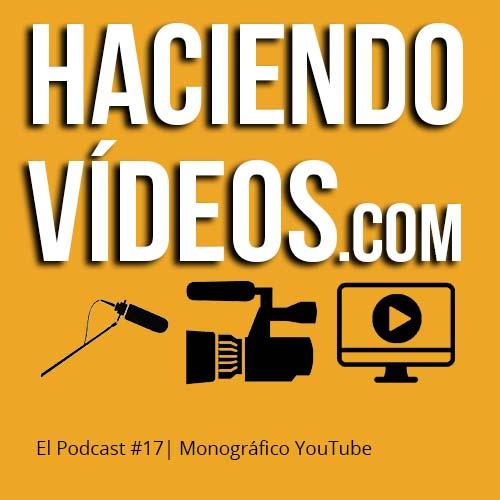 #17 – Monográfico de cómo optimizar un canal de YouTube