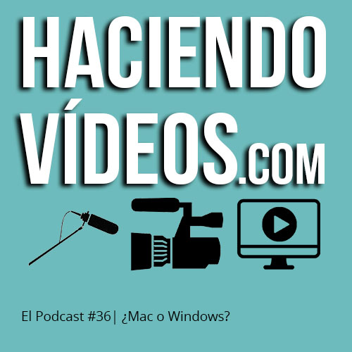 #36 – Mac o Windows