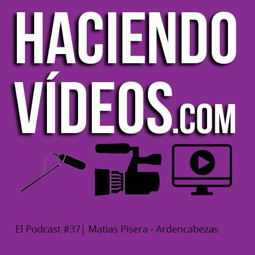 #37 – Matias Pisera de Ardencabezas