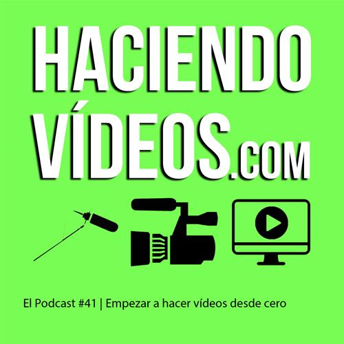 #41 – Empezar a hacer vídeos
