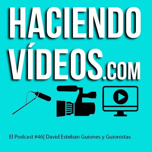#46 – David Esteban Cubero – Guiones y Guionistas