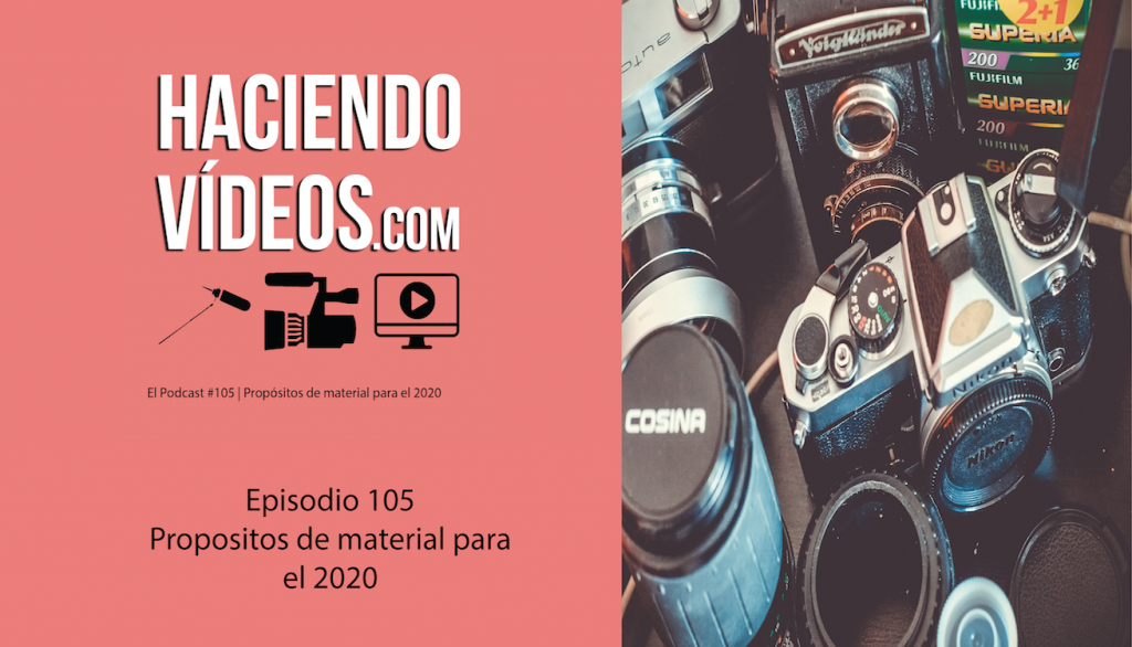 Episodio 105 de Haciendo Videos
