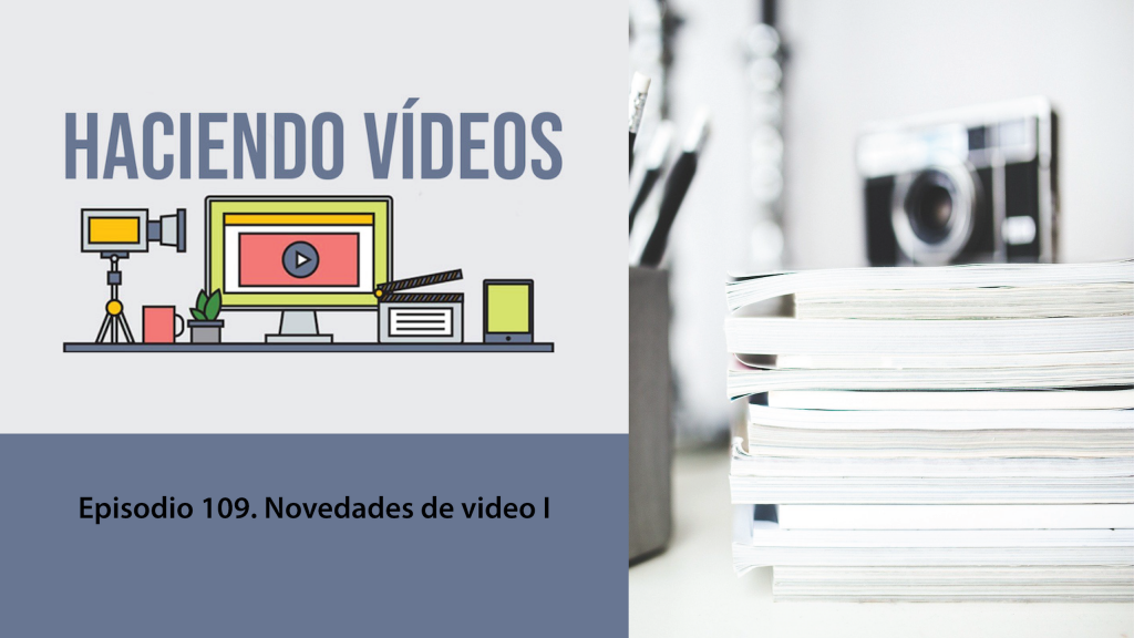 Haciendo videos episodio 109