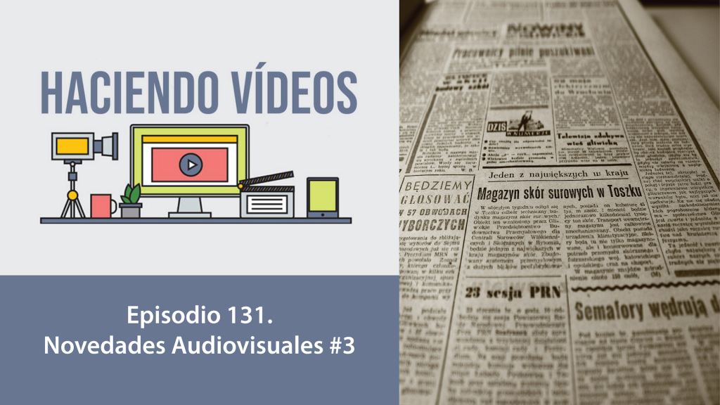 Haciendo Videos episodio 131