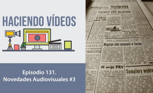 Haciendo Videos episodio 131