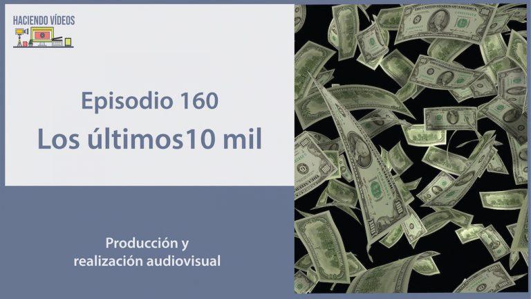 Haciendo Videos episodio 160